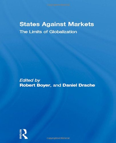 States Against Markets: The Limits of Globalization (Innis Centenary Series): Boyer, Robert (Editor...