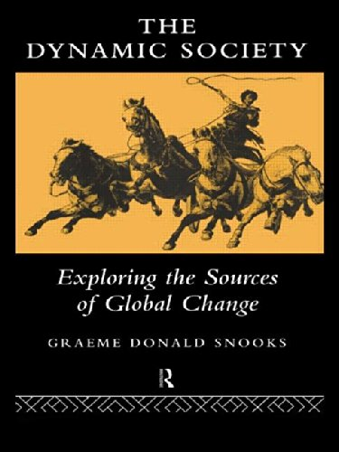 THE DYNAMIC SOCIETY. EXPLORING THE SOURCES OF GLOBAL CHANGE