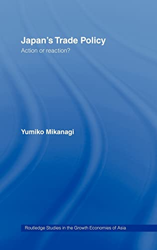 9780415137355: Japan's Trade Policy: Action or Reaction? (Routledge Studies in the Growth Economies of Asia)