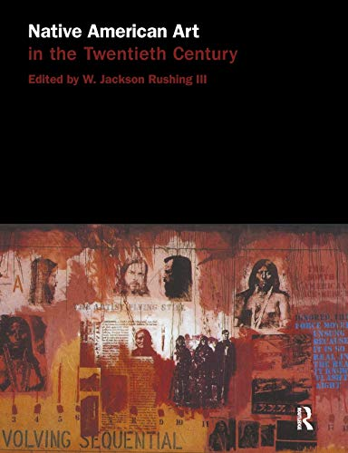 9780415137485: Native American Art in the Twentieth Century: Makers, Meanings, Histories