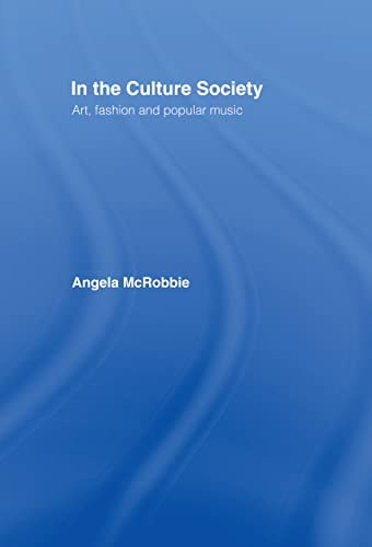 9780415137492: In the Culture Society: Art, Fashion and Popular Music