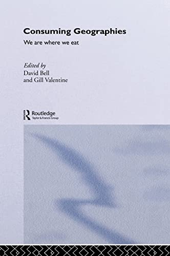 9780415137676: Consuming Geographies: We Are Where We Eat