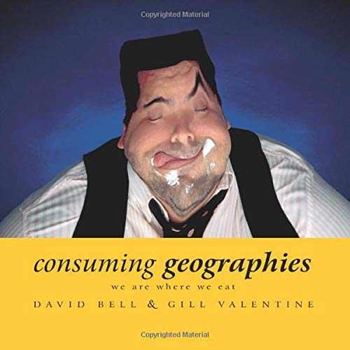 9780415137683: Consuming Geographies: We Are Where We Eat