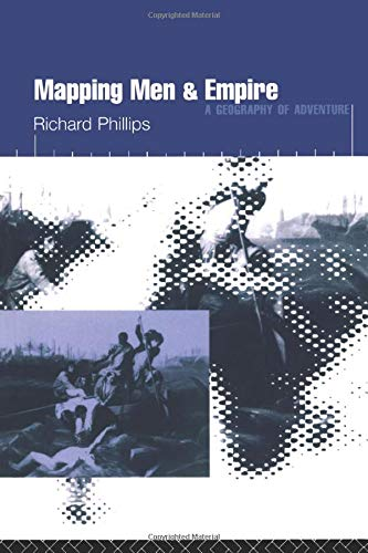 Mapping Men and Empire (9780415137720) by Phillips, Richard