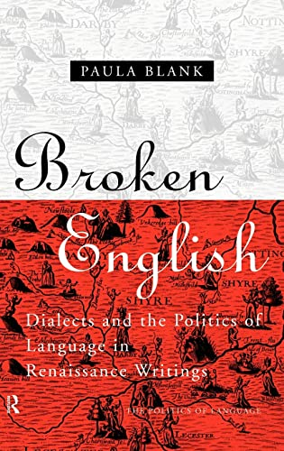 9780415137799: Broken English: Dialects and the Politics of Language in Renaissance Writings: Dialects and Politics of Language in Renaissance English