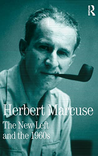 The New Left and the 1960s: Collected Papers of Herbert Marcuse, Volume 3 (Herbert Marcuse: Colle...