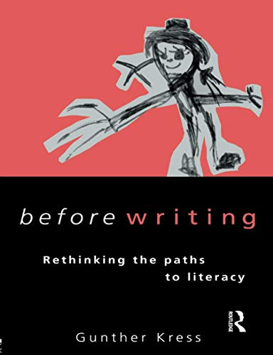 Before Writing: Rethinking the Paths to Literacy: Gunther Kress