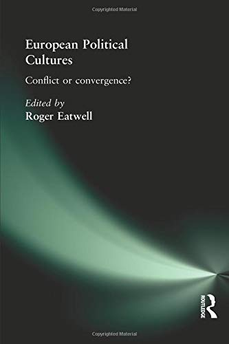 European Political Cultures: Conflict or Convergence?: Eatwell, Roger