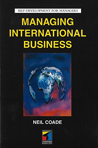 Managing International Business (Self-Development for Managers): Neil Coade