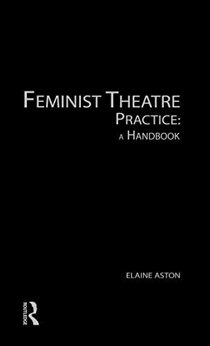 9780415139243: Feminist Theatre Practice: A Handbook