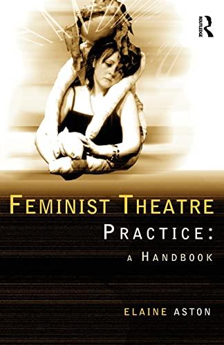9780415139250: Feminist Theatre Practice: A Handbook