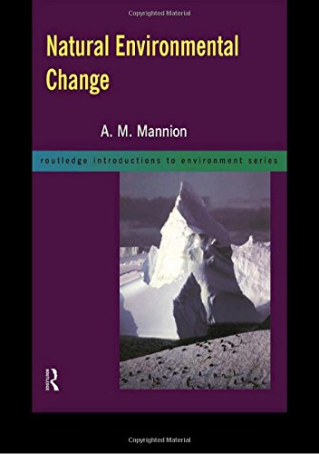 Natural Environmental Change (Routledge Introductions to Environment): Antoinette Mannion