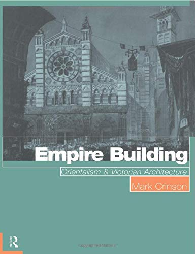 9780415139410: Empire Building: Orientalism and Victorian Architecture