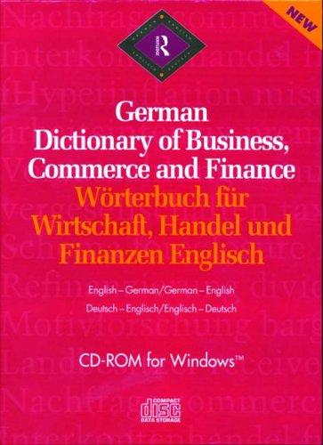 Routledge German Dictionary of Business, Commerce and Finance Worterbuch fur Wirtschaft, Handel und...