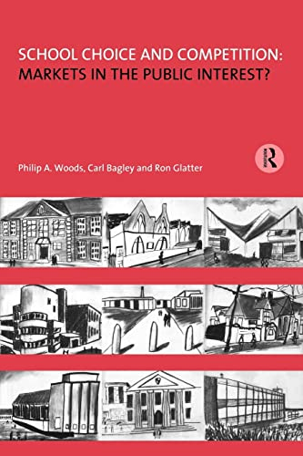 9780415139779: School Choice and Competition: Markets in the Public Interest? (Educational Management)