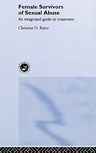 9780415139830: Female Survivors of Sexual Abuse: An Integrated Guide to Treatment