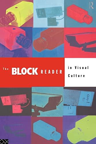The Block Reader in Visual Culture: Editor-Jon Bird; Editor-Barry
