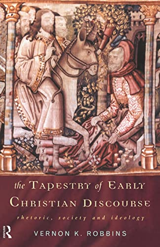 9780415139984: The Tapestry of Early Christian Discourse: Rhetoric, Society and Ideology (And Thought. Translation)