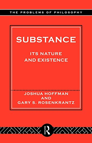 9780415140324: Substance: Its Nature and Existence (Problems of Philosophy)