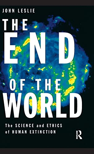 9780415140430: The End of the World: The Science and Ethics of Human Extinction