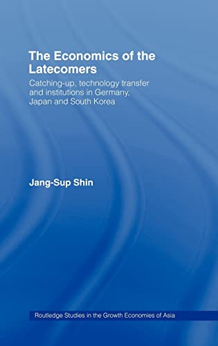 9780415140553: The Economics of the Latecomers: Catching-Up, Technology Transfer and Institutions in Germany, Japan and South Korea (Routledge Studies in the Growth Economies of Asia)