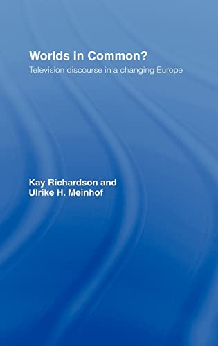 Worlds in Common?: Television Discourses in a: Meinhof, Ulrike H.,