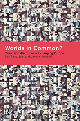 Worlds in Common?: Television Discourses in a: ULRIKE H. MEINHOF,