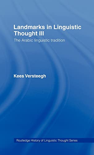 9780415140621: 003: Landmarks in Linguistic Thought Volume III: The Arabic Linguistic Tradition (History of Linguistic Thought)