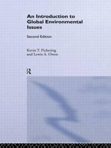 An Introduction to Global Environmental Issues: Kevin T. Pickering,
