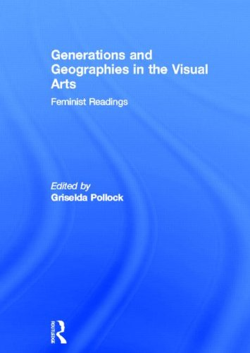 9780415141277: Generations and Geographies in the Visual Arts: Feminist Readings