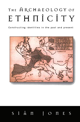 9780415141574: The Archaeology of Ethnicity: Constructing Identities in the Past and Present