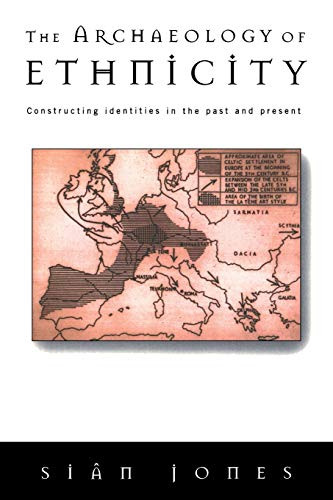 9780415141581: The Archaeology of Ethnicity: Constructing Identities in the Past and Present