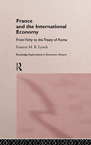 France and the International Economy : From Vichy to the Treaty of Rome