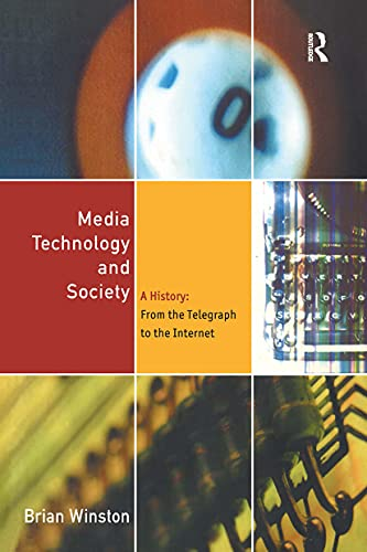 9780415142304: Media Technology and Society: A History From the Telegraph to the Internet