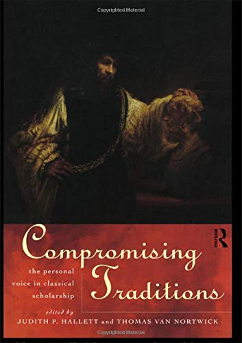 Compromising Traditions: The Personal Voice in Classical: Judith Hallett