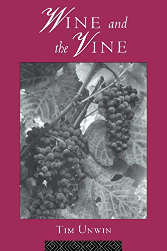 9780415144162: Wine and the Vine: An Historical Geography of Viticulture and the Wine Trade