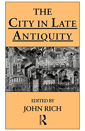 9780415144315: The City in Late Antiquity (Leicester-Nottingham Studies in Ancient Society)