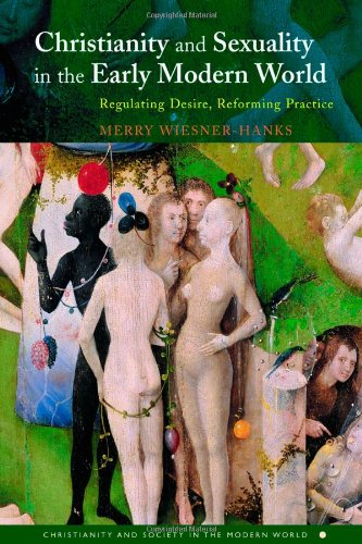 9780415144339: Christianity and Sexuality in the Early Modern World: Regulating Desire, Reforming Practice (Christianity and Society in the Modern World)