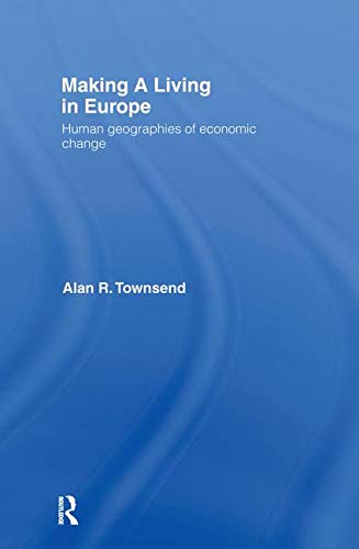 9780415144797: Making a Living in Europe: Human Geographies of Economic Change