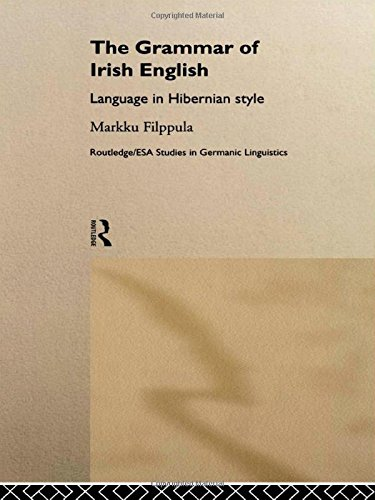 9780415145244: The Grammar of Irish English: Language in Hibernian Style (Routledge Studies in Germanic Linguistics)