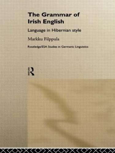 9780415145244: The Grammar of Irish English: Language in Hibernian Style (Routledge Studies in Germanic Linguistics)
