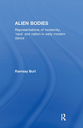 9780415145947: Alien Bodies: Representations of Modernity, 'Race' and Nation in Early Modern Dance