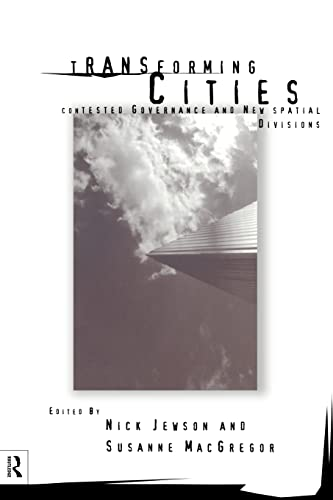 9780415146043: Transforming Cities: New Spatial Divisions and Social Tranformation