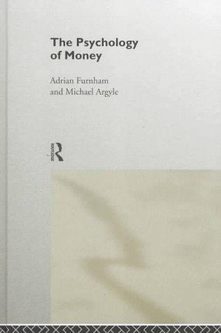 The Psychology of Money (0415146054) by Michael Argyle; Adrian Furnham