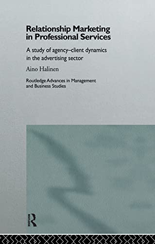 Relationship Marketing in Professional Services: A Study of Agency-Client Dynamics in the ...
