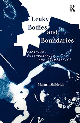 9780415146173: Leaky Bodies and Boundaries: Feminism, Postmodernism and (Bio)Ethics