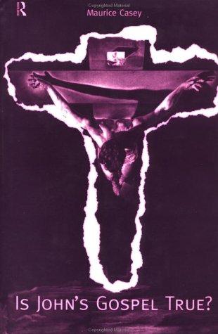 9780415146302: Is John's Gospel True?