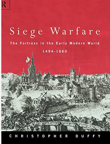 Siege Warfare: The Fortress in the Early Modern World 1494-1660, Vol. 1 (9780415146494) by Duffy, Christopher