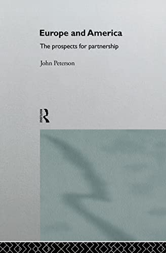 Europe and America: The Prospects for Partnership (Second Edition).: PETERSON, John.