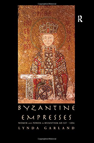 9780415146883: Byzantine Empresses: Women and Power in Byzantium AD 527-1204